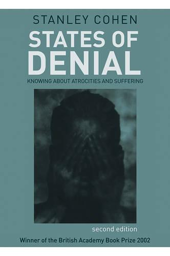 States of Denial: Knowing About Atrocities and Suffering (Paperback)