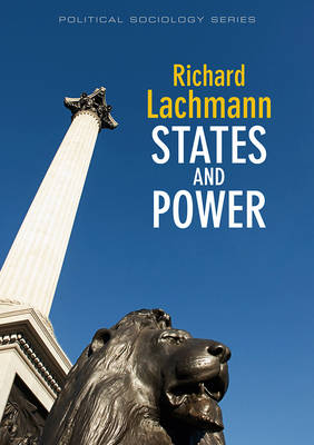 States and Power - Political Sociology (Hardback)