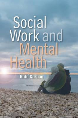 Social Work and Mental Health - Social Work in Theory and Practice (Hardback)