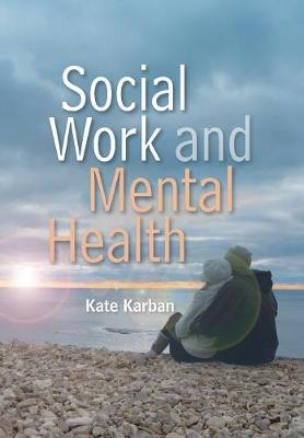 Social Work and Mental Health - Social Work in Theory and Practice (Paperback)