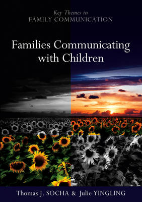 Families Communicating With Children - Key Themes in Family Communication (Hardback)