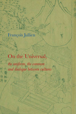 On the Universal - the Uniform, the Common and Dialogue Between Cultures (Hardback)