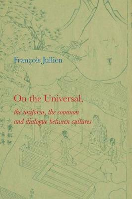 On the Universal: The Uniform, the Common and Dialogue between Cultures (Paperback)