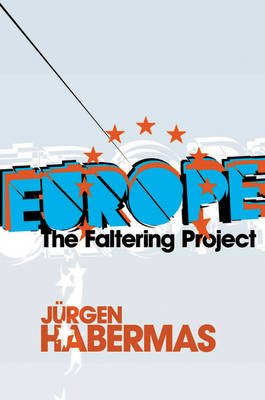 Europe: The Faltering Project (Hardback)