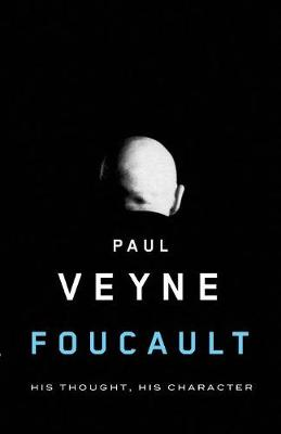 Foucault: His Thought, His Character (Paperback)