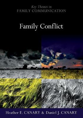 Family Conflict: Managing the Unexpected - Key Themes in Family Communication (Paperback)