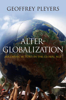 Alter-Globalization: Becoming Actors in a Global Age (Hardback)