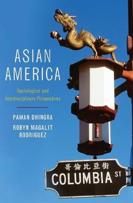 Asian America: Sociological and Interdisciplinary Perspectives (Hardback)