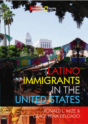 Latino Immigrants in the United States - Immigration and Society (Hardback)