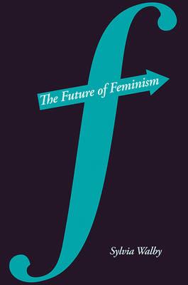 The Future of Feminism (Hardback)