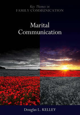 Marital Communication - Key Themes in Family Communication (Hardback)