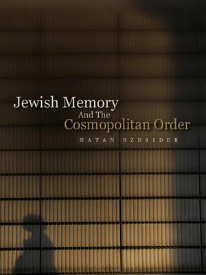 Jewish Memory: and the Cosmopolitan Order (Hardback)