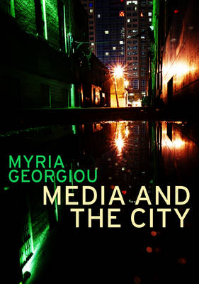 Media and the City: Cosmopolitanism and Difference - Global Media and Communication (Paperback)