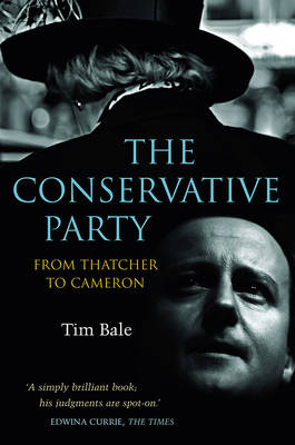 The Conservative Party: from Thatcher to Cameron (Paperback)