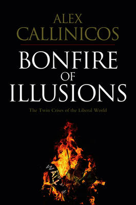 Bonfire of Illusions: The Twin Crises of the Liberal World (Paperback)