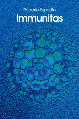 Immunitas: The Protection and Negation of Life (Hardback)