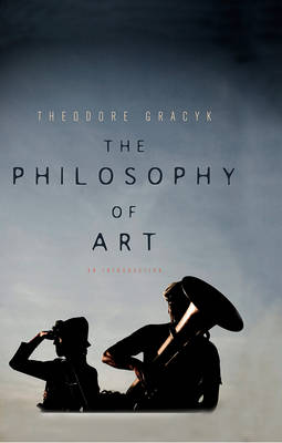 The Philosophy of Art: An Introduction (Paperback)
