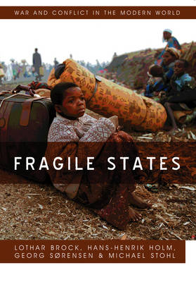 Fragile States - War and Conflict in the Modern World (Paperback)