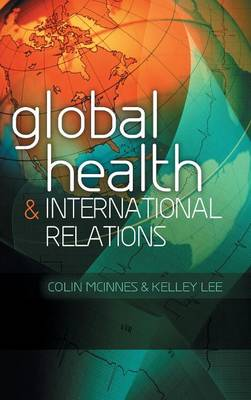 Global Health and International Relations (Hardback)