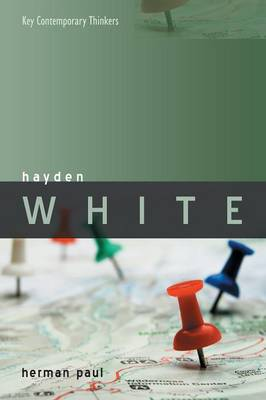 Hayden White - Key Contemporary Thinkers (Paperback)