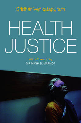 Health Justice: An Argument from the Capabilities Approach (Hardback)