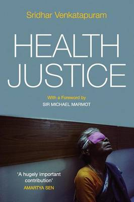 Health Justice: An Argument from the Capabilities Approach (Paperback)