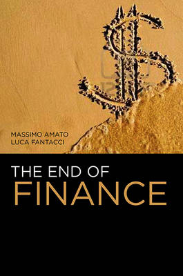 The End of Finance (Hardback)