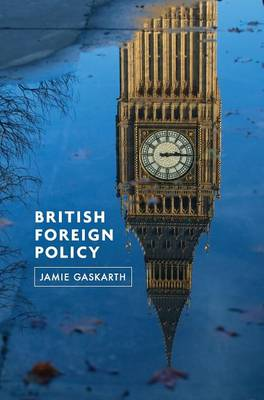 British Foreign Policy: Crises, Conflicts and Future Challenges (Hardback)
