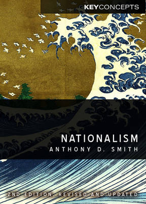 Nationalism: Theory, Ideology, History - Key Concepts (Paperback)