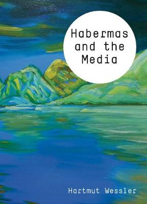 Habermas and the Media - Theory and Media (Paperback)