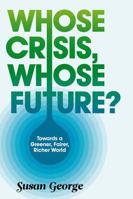 Whose Crisis, Whose Future? (Hardback)