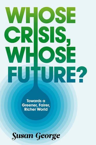 Whose Crisis, Whose Future? (Paperback)