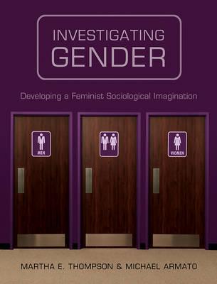Investigating Gender - Developing a Feminist Sociological Imagination (Paperback)