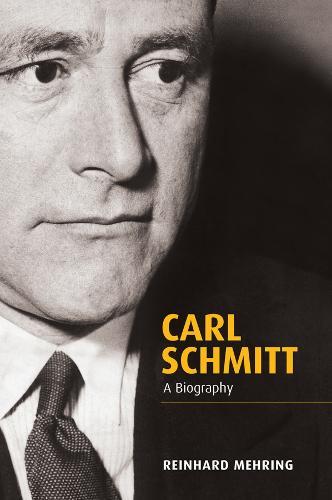 Carl Schmitt: A Biography (Hardback)