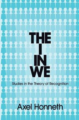 The I in We: Studies in the Theory of Recognition (Paperback)