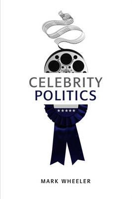 Celebrity Politics (Hardback)