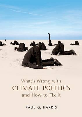 What's Wrong with Climate Politics and How to Fix It - What's Wrong? (Paperback)