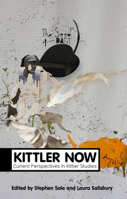 Kittler Now: Current Perspectives in Kittler Studies - Theory Now (Paperback)