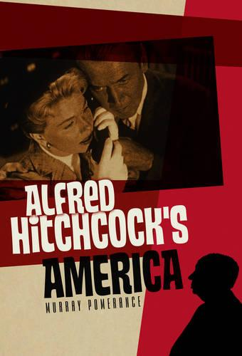 Alfred Hitchcock's America - America Through the Lens (Paperback)