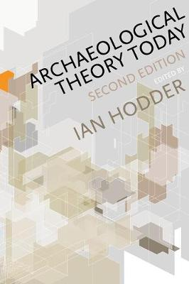 Archaeological Theory Today (Paperback)