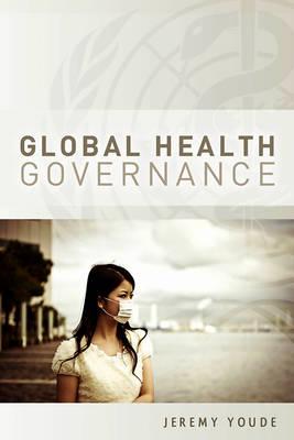 Global Health Governance (Hardback)