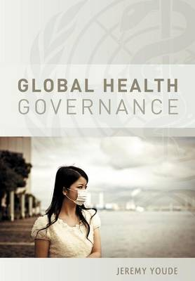 Global Health Governance (Paperback)