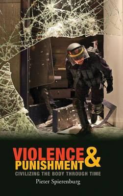 Violence and Punishment: Civilizing the Body Through Time (Hardback)