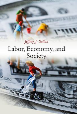 Labor, Economy, and Society - Economy and Society (Paperback)