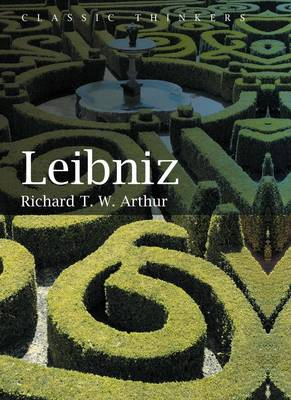 Leibniz - PCTS-Polity Classic Thinkers series (Hardback)