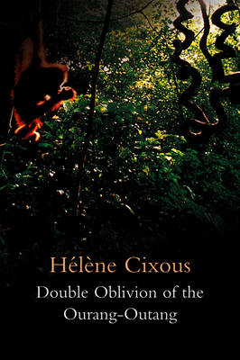 Double Oblivion of the Ourang-Outang (Hardback)