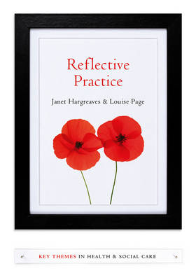 Reflective Practice - Key Themes in Health and Social Care (Hardback)