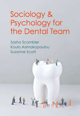 Sociology and Psychology for the Dental Team: An Introduction to Key Topics (Hardback)