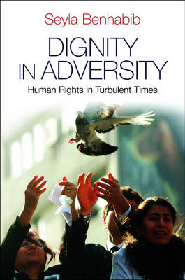 Dignity in Adversity: Human Rights in Troubled Times (Hardback)