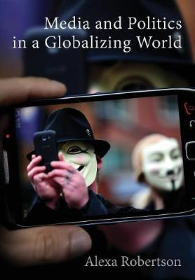 Media and Politics in a Globalizing World (Paperback)